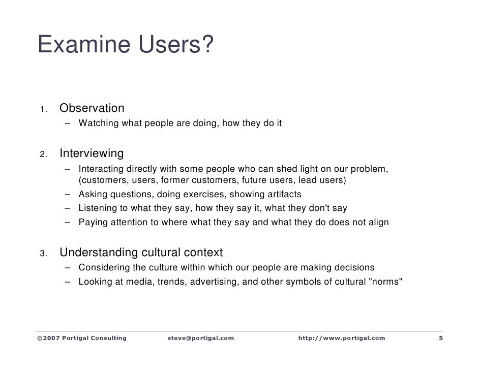Examine Users?        Observation 1.        – Watching what people are doing, how they do it         Interviewing 2.      ...