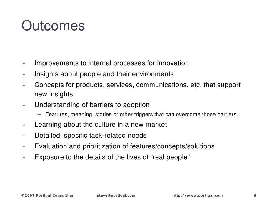 Outcomes        Improvements to internal processes for innovation •        Insights about people and their environments • ...