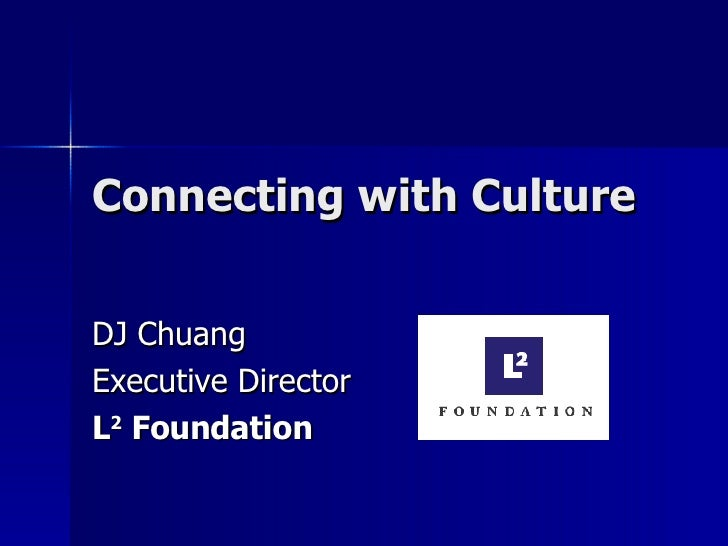 Connecting with Culture DJ Chuang Executive Director L 2  Foundation