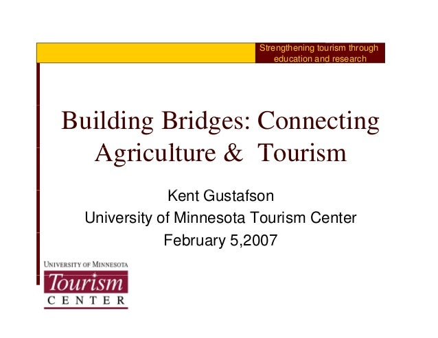 Strengthening tourism through                              education and researchBuilding Bridges: Connecting  Agriculture...