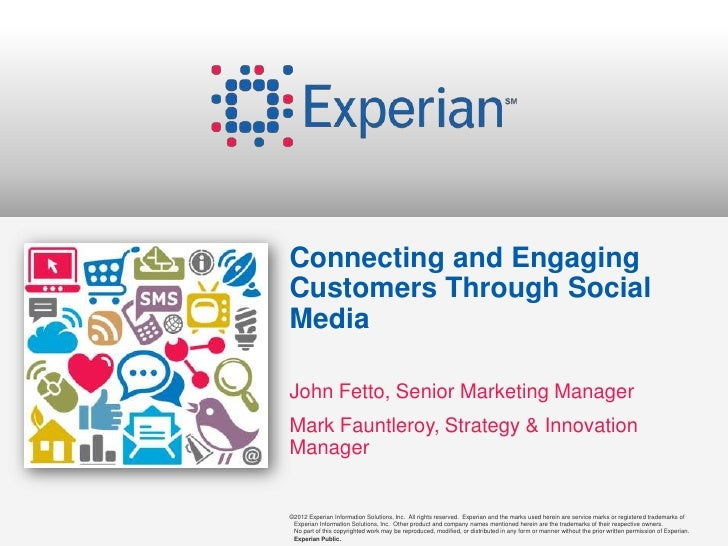 Connecting and EngagingCustomers Through SocialMediaJohn Fetto, Senior Marketing ManagerMark Fauntleroy, Strategy & Innova...