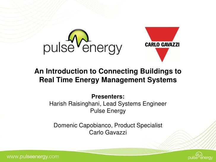 An Introduction to Connecting Buildings to  Real Time Energy Management Systems                     Presenters:     Harish...