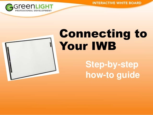 Connecting to Your IWB Step-by-step how-to guide