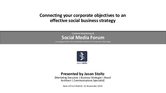 Connecting your corporate objectives to an effective social business strategy Content Marketing &  Social Media Forum Leve...