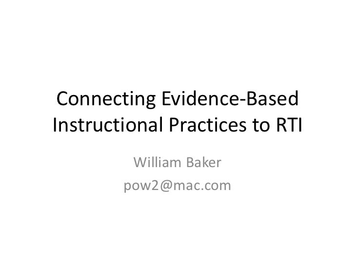 Connecting Evidence-Based Instructional Practices to RTI<br />William Baker<br />pow2@mac.com<br />