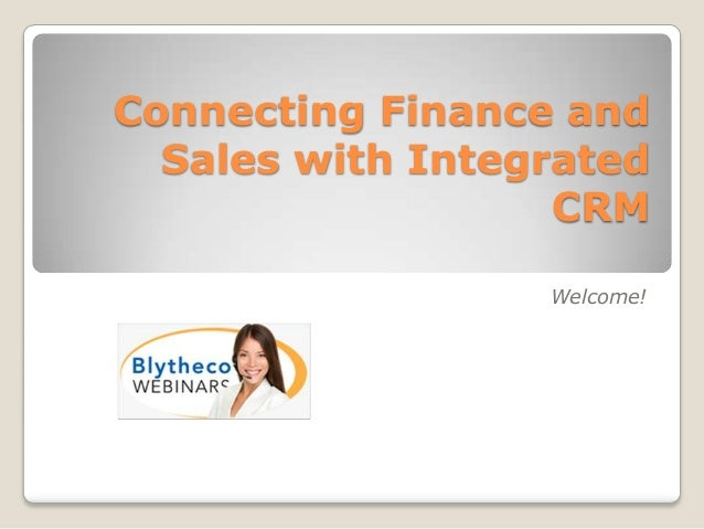 Connecting Finance and Sales with Integrated CRM Welcome!