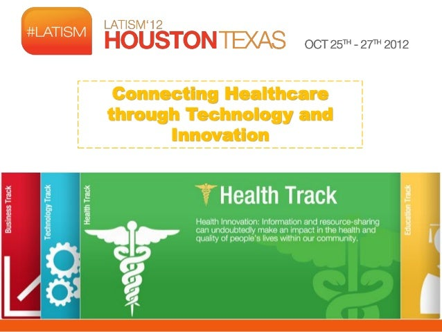 Connecting Healthcarethrough Technology and      Innovation