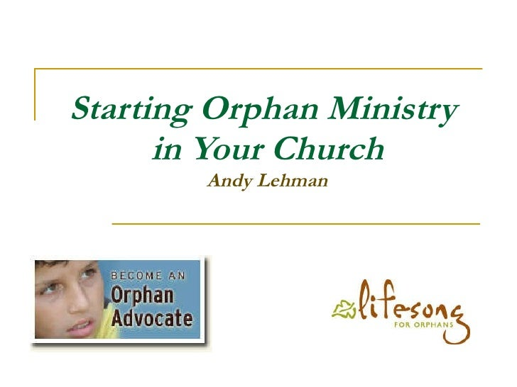 Starting Orphan Ministry  in Your Church Andy Lehman