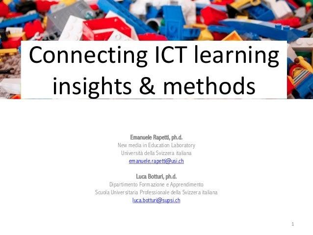 Connecting ICT learning insights & methods Emanuele Rapetti, ph.d. New media in Education Laboratory Università della Sviz...