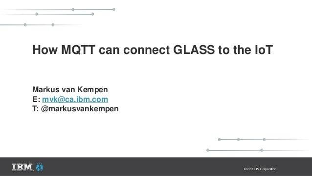 Internet Publish Hosts messages IoT Cloud / MQTT Broker Topic: iot-2/evt/status/fmt/json Google GLASS QuickStart Visualiza...