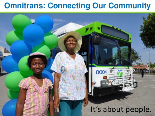 Omnitrans: Connecting Our Community  It's about people.