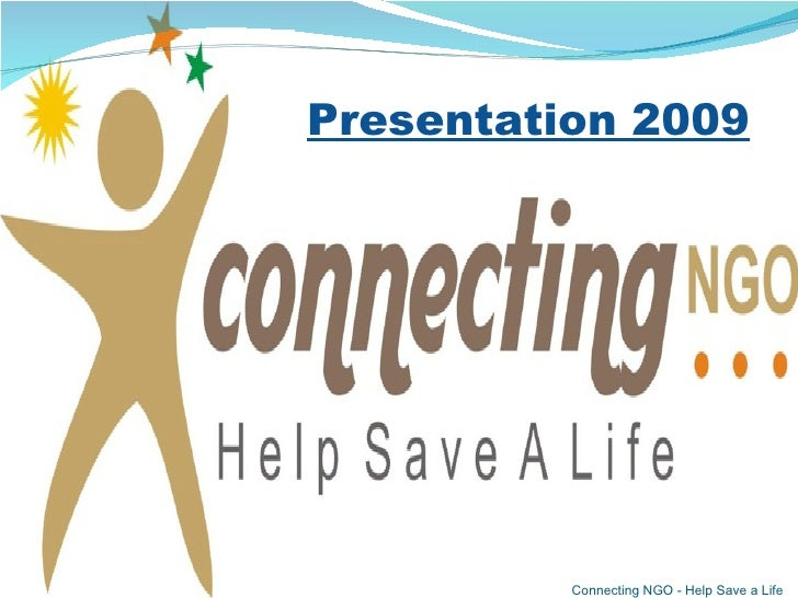 Connecting NGO - Help Save a Life Presentation 2009