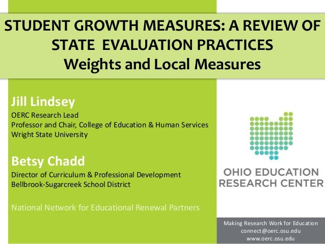 STUDENT GROWTH MEASURES: A REVIEW OF     STATE EVALUATION PRACTICES      Weights and Local MeasuresJill LindseyOERC Resear...