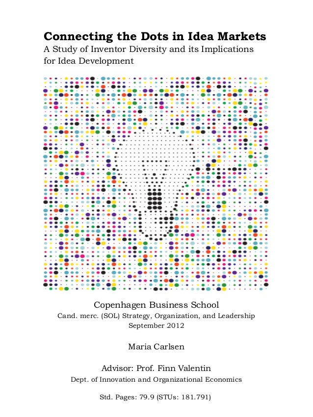 Connecting the Dots in Idea Markets A Study of Inventor Diversity and its Implications for Idea Development Copenhagen Bus...
