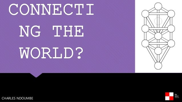 CONNECTI NG THE WORLD? CHARLES NDOUMBE