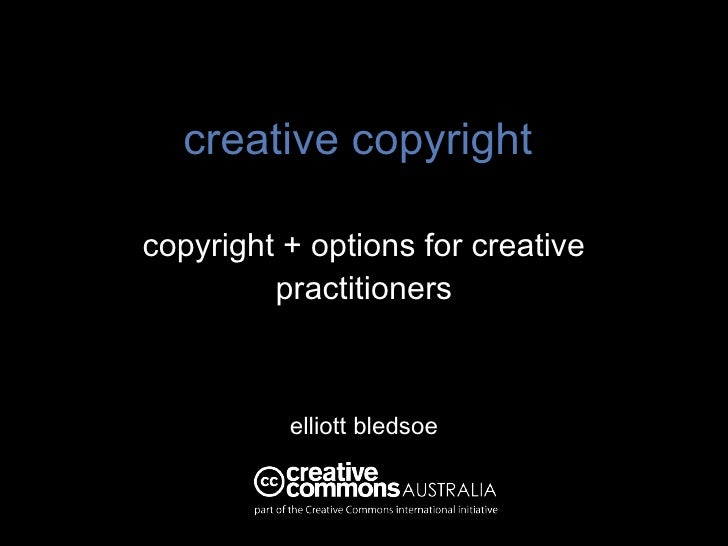 creative copyright copyright + options for creative practitioners elliott bledsoe