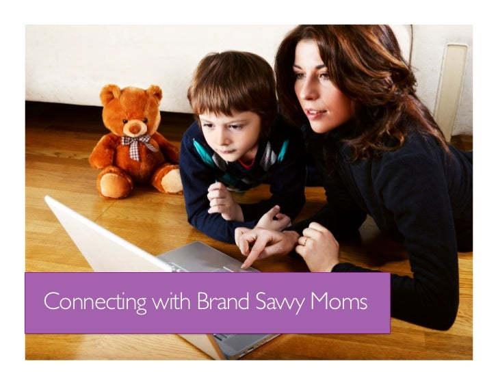 Connecting with Brand Savvy Moms