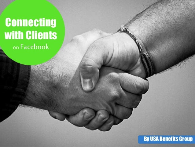Connecting  with Clients  By USA Benefits Group  on Facebook