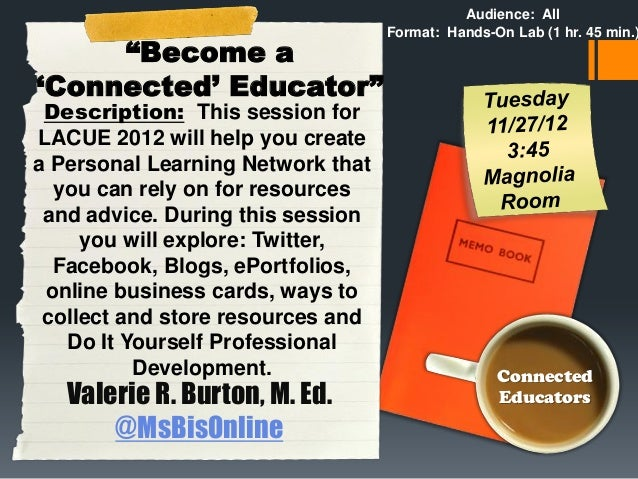 "Audience: All                                   Format: Hands-On Lab (1 hr. 45 min.)     ""Become a'Connected' Educator"" De..."