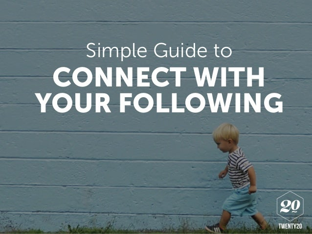 Simple Guide to CONNECT WITH YOUR FOLLOWING