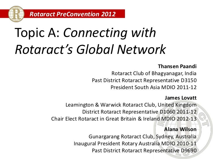 Rotaract PreConvention 2012Topic A: Connecting withRotaract's Global Network                                              ...