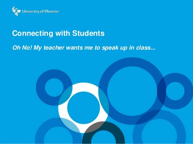 Connecting with Students Oh No! My teacher wants me to speak up in class...