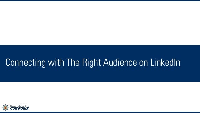 Connecting with The Right Audience on LinkedIn