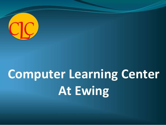 Computer Learning Center At Ewing C CL