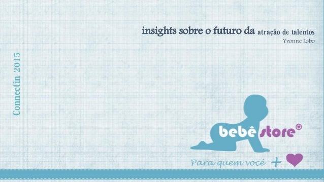 Connectin2015 insights sobre o futuro da atração de talentos Yvonne Lobo