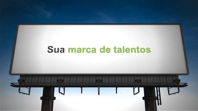 Qual das seguintes opções é a mais importante na hora de avaliar um novo emprego? A marca de talentos tem o maior impacto ...