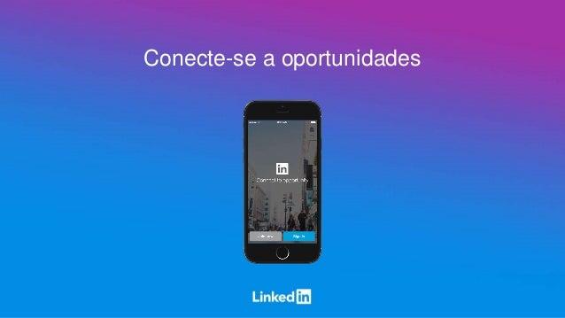 Conecte-se a oportunidades