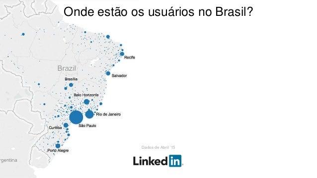 Onde estão os usuários no Brasil? Dados de Abril '15