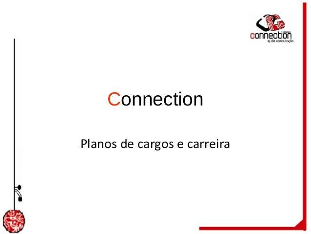 ConnectionPlanos de cargos e carreira