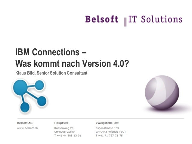 IBM Connections –Was kommt nach Version 4.0?Klaus Bild, Senior Solution Consultant