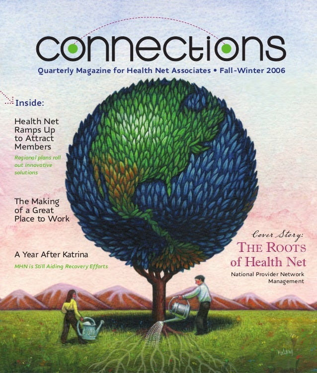 Quarterly Magazine for Health Net Associates • Fall-Winter 2006Inside:Health NetRamps Upto AttractMembersRegional plans ro...
