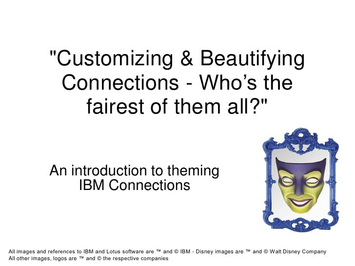 """Customizing & Beautifying               Connections - Who's the                 fairest of them all?""              An int..."