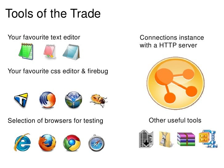 Tools of the TradeYour favourite text editor            Connections instance                                      with a H...