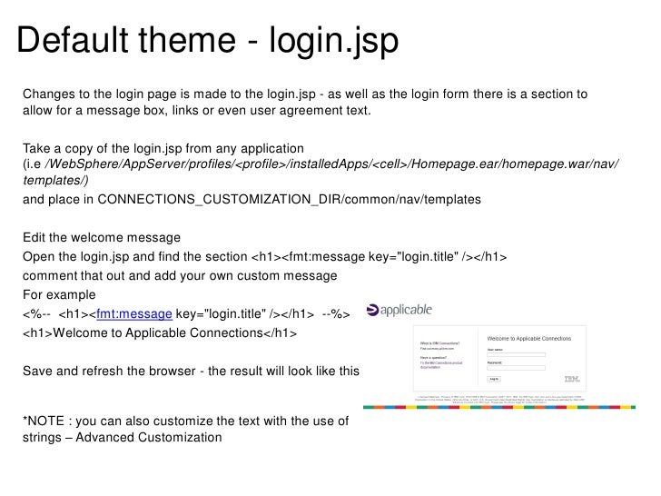 Default theme - login.jspChanges to the login page is made to the login.jsp - as well as the login form there is a section...