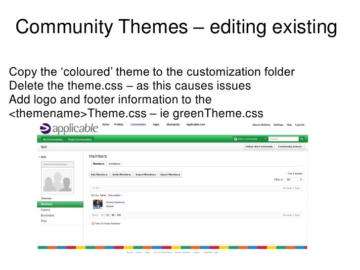 Community Themes – editing existingCopy the 'coloured' theme to the customization folderDelete the theme.css – as this cau...