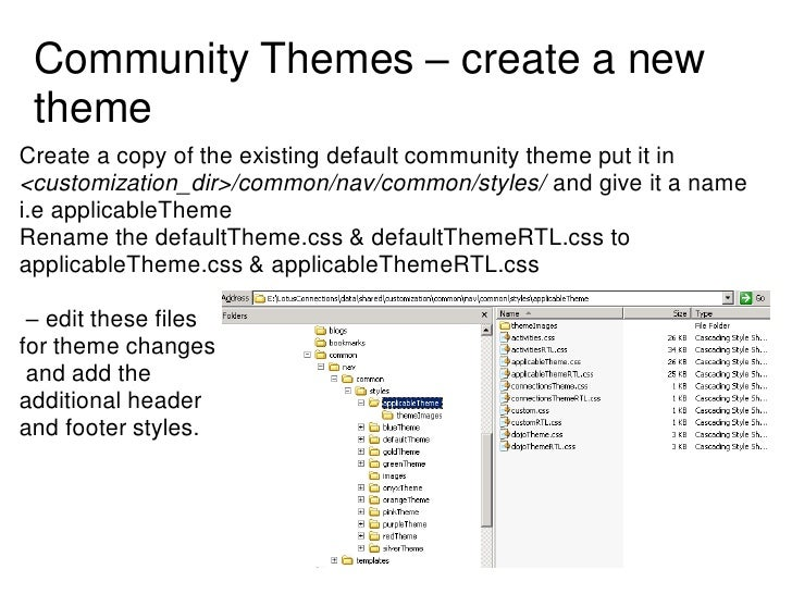 Community Themes – create a new themeCreate a copy of the existing default community theme put it in<customization_dir>/co...