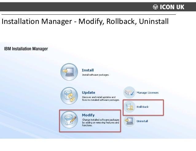 Installation  Manager  -‐  Modify,  Rollback,  Uninstall