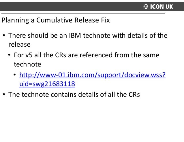 • There  should  be  an  IBM  technote  with  details  of  the   release   • For  v5  all  the...