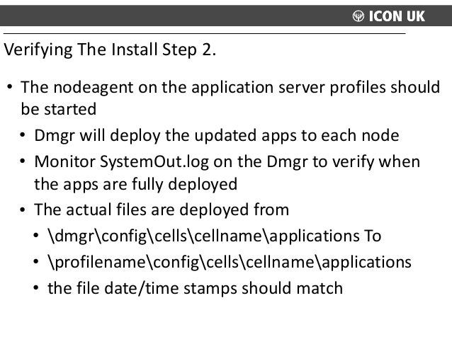 • The  nodeagent  on  the  application  server  profiles  should   be  started   • Dmgr  will  dep...