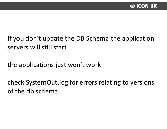 If  you  don't  update  the  DB  Schema  the  application   servers  will  still  start   the  ...