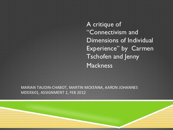 "A critique of  "" Connectivism and Dimensions of Individual Experience ""  by  Carmen  Tschofen and Jenny Mackness   MARIAN ..."