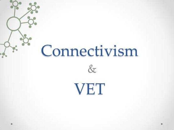 Connectivism     &    VET
