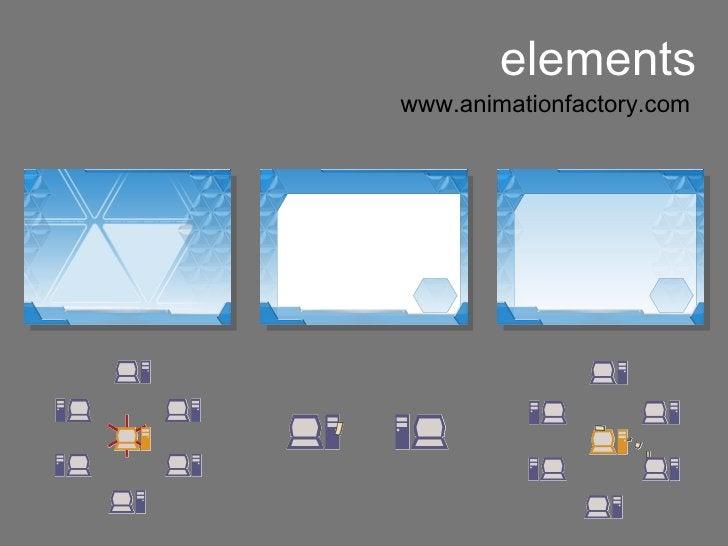 elements <ul><li>www.animationfactory.com </li></ul>