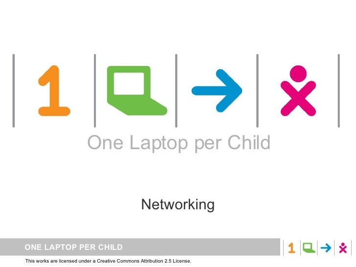 One Laptop per Child Networking One Laptop per Child