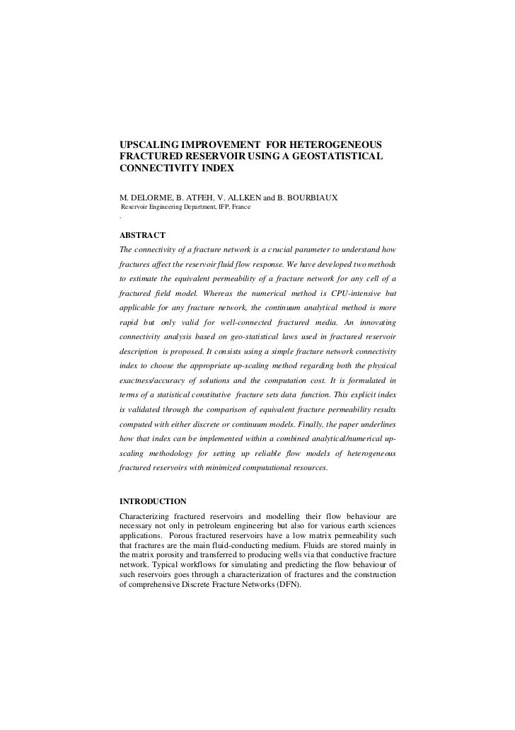 UPSCALING IMPROVEMENT FOR HETEROGENEOUSFRACTURED RESERVOIR USING A GEOSTATISTICALCONNECTIVITY INDEXM. DELORME, B. ATFEH, V...