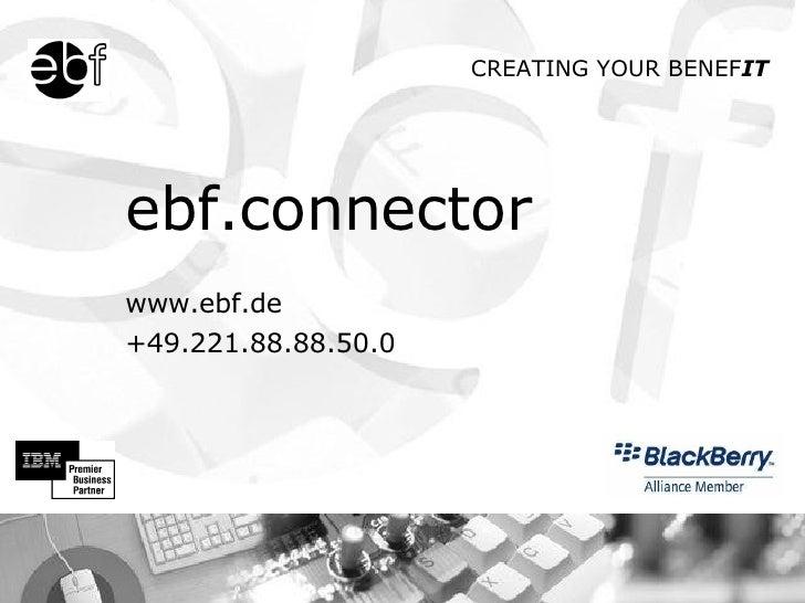 ebf.connector   www.ebf.de   +49.221.88.88.50.0